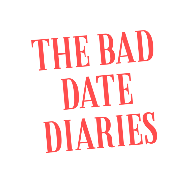 The Bad Date Diaries